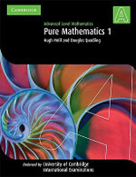 Pure Mathematics 1 (International) : Advanced Level Mathematics - Hugh Neill