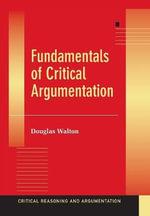 Fundamentals of Critical Argumentation - Douglas Walton