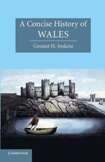 A Concise History of Wales : The Cambridge Concise Histories Series - Geraint H. Jenkins