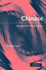 Chinese : A Linguistic Introduction - Chaofen Sun