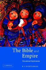 The Bible and Empire : Postcolonial Explorations - R. S. Sugirtharajah