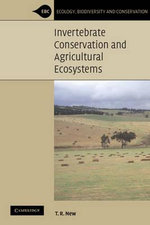 Invertebrate Conservation and Agricultural Ecosystems : Ecology, Biodiversity and Conservation - Tim R. New