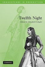 Twelfth Night : Shakespeare in Production - William Shakespeare