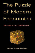 The Puzzle of Modern Economics : Science or Ideology - Roger E. Backhouse