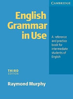 English Grammar In Use without Answers : A Reference and Practice Book for Intermediate Students of English - Raymond Murphy