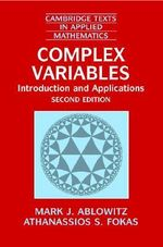 Complex Variables : Introduction and Applications - Mark J. Ablowitz