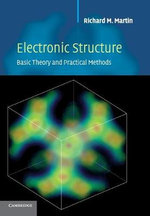 Electronic Structure : Basic Theory and Practical Methods - Richard M Martin