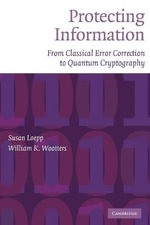 Protecting Information : From Classical Error Correction to Quantum Cryptography - Susan Loepp