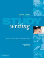 Study Writing : A Course in Written English for Academic Purposes - Liz Hamp-Lyons