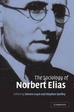 The Sociology of Norbert Elias