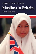 Muslims in Britain : An Introduction - Sophie Gilliat-Ray