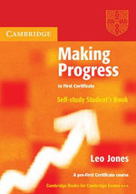 Making Progress to First Certificate Self Study Student's Book : Self-Study Student's Book - Leo Jones