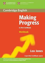 Making Progress to First Certificate Workbook - Leo Jones