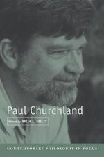 Paul Churchland : Contemporary Philosophy in Focus (Paperback)