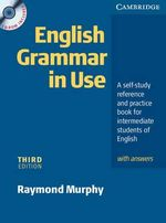 English Grammar In Use with Answers and CD ROM : A Self-study Reference and Practice Book for Intermediate Students of English - Raymond Murphy