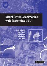 Model Driven Architecture with Executable UML - Chris Raistrick