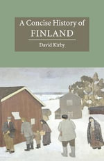 A Concise History of Finland : The Cambridge Concise Histories Series - David Kirby