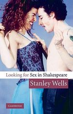 Looking for Sex in Shakespeare - Stanley W. Wells