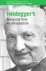 Heidegger's Being and Time : An Introduction - Paul Gorner