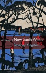 A History of New South Wales : The History of Australian States Series - Beverley Kingston