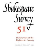 Shakespeare Survey : Shakespeare in the Eighteenth Century v.51