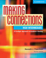 Making Connections High Intermediate Student's Book : A Strategic Approach to Academic Reading and Vocabulary - Kenneth J. Pakenham