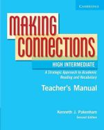 Making Connections High Intermediate Teacher's Manual : An Strategic Approach to Academic Reading and Vocabulary - Kenneth J. Pakenham