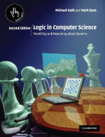 Logic in Computer Science : Modelling and Reasoning About Systems - Michael Huth