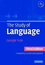 The Study of Language : 3rd Edition - George Yule