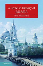 A Concise History of Russia : The Cambridge Concise Histories Series - Paul Bushkovitch