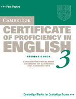 Cambridge Certificate of Proficiency in English 3 Student's Book : Examination Papers from University of Cambridge ESOL Examinations - Cambridge ESOL