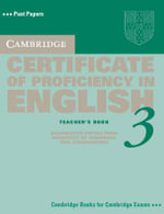 Cambridge Certificate of Proficiency in English 3 Teacher's Book : Examination Papers from University of Cambridge ESOL Examinations - Cambridge ESOL