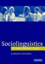 Sociolinguistics : The Study of Speakers' Choices - Florian Coulmas