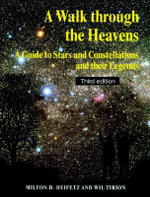 A Walk Through the Heavens : A Guide to Stars and Constellations and Their Legends - Milton Heifetz