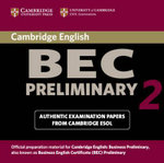 Cambridge BEC Preliminary 2 Audio CD: Level 2 : Examination Papers from University of Cambridge ESOL Examinations - Cambridge ESOL
