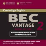 Cambridge BEC Vantage 2 Audio CD: Level 2 : Examination Papers from University of Cambridge ESOL Examinations - Cambridge ESOL