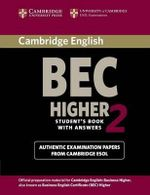 Cambridge BEC Higher 2 Student's Book with Answers: Level 2 : Examination Papers from University of Cambridge ESOL Examinations - Cambridge ESOL