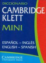 Diccionario Cambridge Klett Mini Espanol-Ingles/English-Spanish