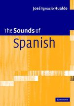 The Sounds of Spanish with Audio CD - Jose Ignacio Hualde