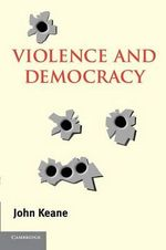 Violence and Democracy - John Keane