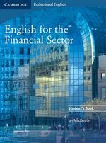 English for the Financial Sector : Student's Book - Ian MacKenzie