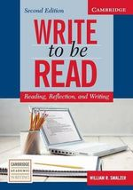 Write to be Read Student's Book : Reading, Reflection, and Writing - William R. Smalzer