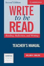 Write to be Read Teacher's Manual : Reading, Reflection, and Writing - William R. Smalzer