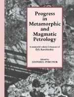 Progress in Metamorphic and Magmatic Petrology : A Memorial Volume in Honour of D. S. Korzhinskiy
