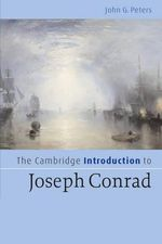 The Cambridge Introduction to Joseph Conrad : Cambridge Introductions to Literature (Paperback) - John Peters
