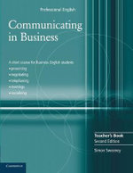 Communicating in Business Teacher's Book : A Short Course for Business English Students : Cultural Diversity and Socializing, Using the Telephone, Presentations, Meetings and Negotiations - Simon Sweeney