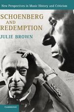 Schoenberg and Redemption : Wagner, Weininger and Atonality - Julie Brown