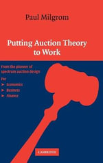 Putting Auction Theory to Work : Churchill Lectures in Economics - Paul Milgrom