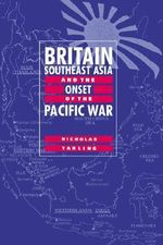 Britain, Southeast Asia and the Onset of the Pacific War - Nicholas Tarling