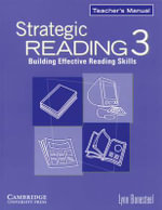 Strategic Reading 3 Teacher's Manual: Level 3 : Building Effective Reading Skills - Lynn Bonesteel